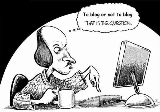 To Blog or Not To Blog - The Question