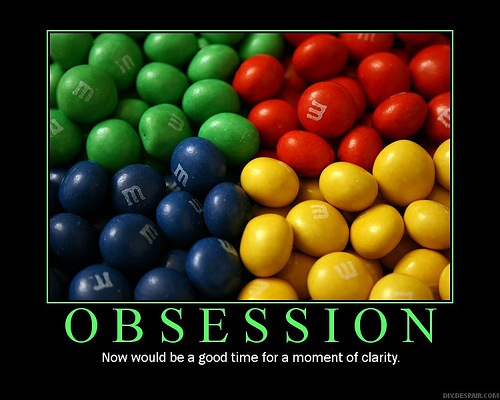 Obsession - Now would be a good time for a moment of clarity