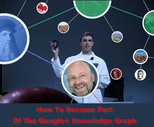Larry Page On How To Become Part Of The Google+ Knowledge Graph | Search Engine People | Toronto