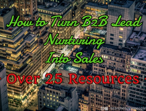 How To Turn B2B Lead Nurturing Into Sales:  Your Complete Guide [25+ Resources]