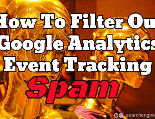 How To Filter Out Google Analytics Event Tracking Spam
