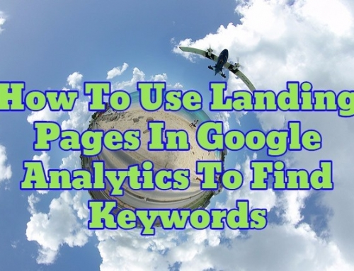 How To Use Landing Pages In Google Analytics To Find Keywords