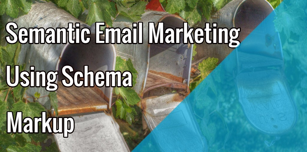 Semantic Email Marketing Using Schema Markup