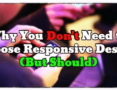 Why You Don't Need to Choose Responsive Design (But Should)