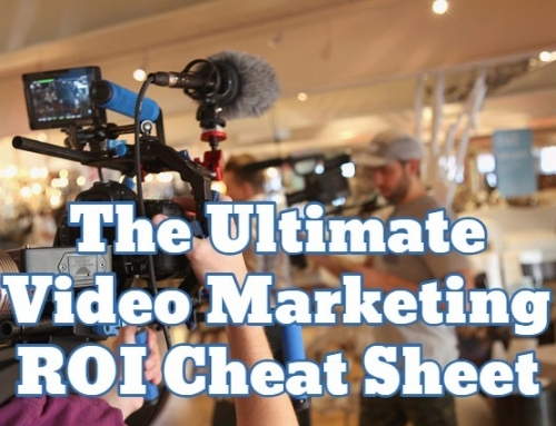The Ultimate Video Marketing ROI Cheat Sheet (Part 1)