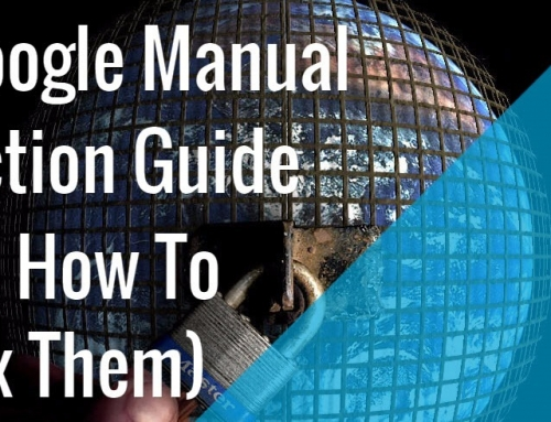 Google's Manual Actions Guide (& How To Fix Them)