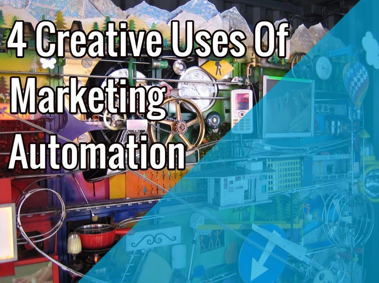 4 Creative Uses of Marketing Automation