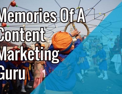 Memories of A Content Marketing Guru