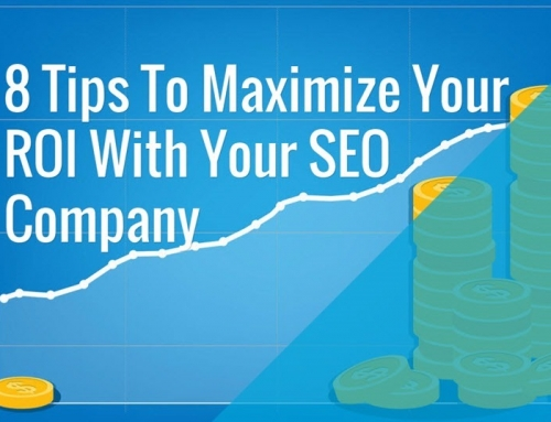 8 Tips To Maximize Your ROI With Your SEO Company