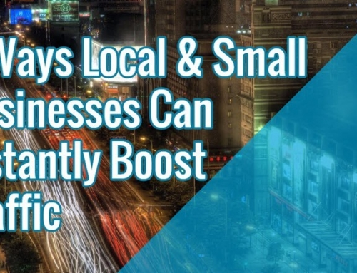 4 Ways Local & Small Businesses Can Instantly Boost Traffic