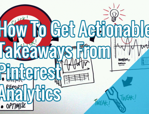 How To Get Actionable Takeaways From Pinterest Analytics