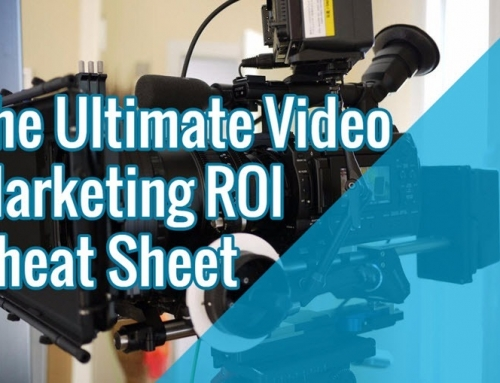 The Ultimate Video Marketing ROI Cheat Sheet (Part 2)