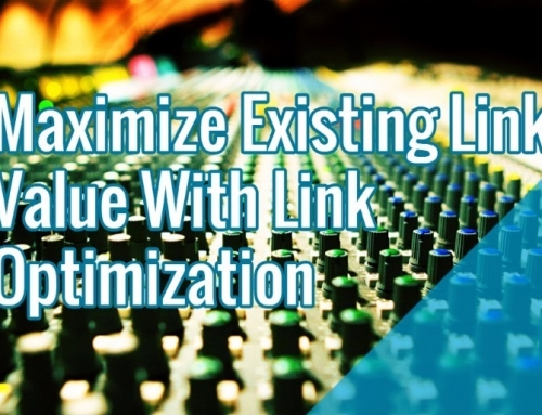 How To Maximize Existing Link Value With Link Optimization