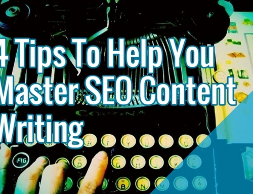 4 Tips To Help You Master SEO Content Writing