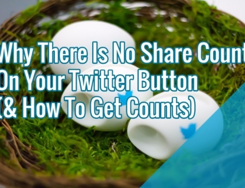 Why There Is No Share Count On Your Twitter Button (& How To Get Counts)