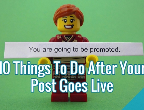 10 Things To Do After Your Post Goes Live