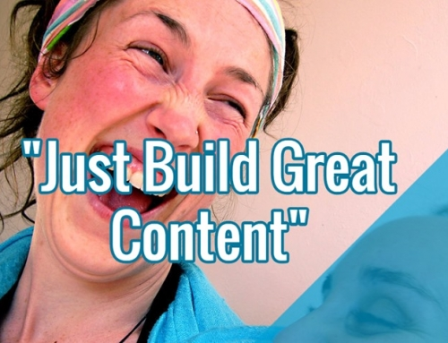 """Just Build Great Content"""