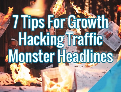 7 Tips For Growth Hacking Traffic Monster Headlines