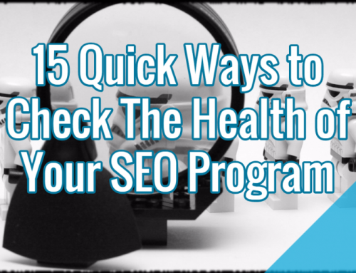 15 Quick Ways to Check The Health of Your SEO Program