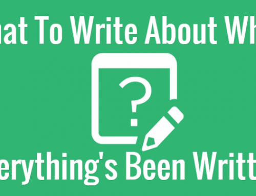 "What To Write About When ""Everything's Been Written"""