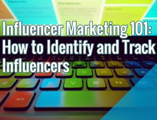 Influencer Marketing 101 – How to Identify and Track Influencers (Part 1)