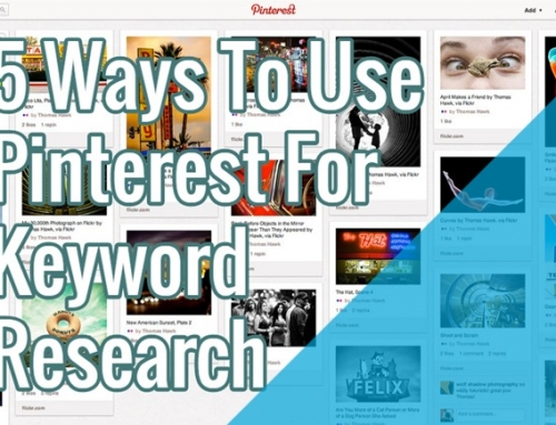 5 Ways To Use Pinterest For Keyword Research