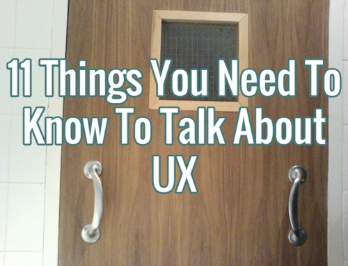11 Things You Need To Know To Talk About UX