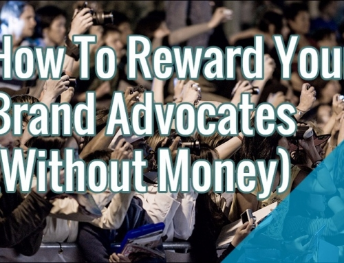 How To Reward Your Brand Advocates (Without Money)