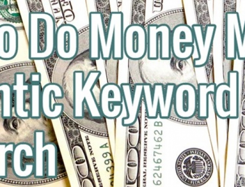 How To Do Money Making Semantic Keyword Research