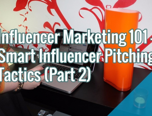 Influencer Marketing 101 – Smart Influencer Pitching Tactics (Part 2)