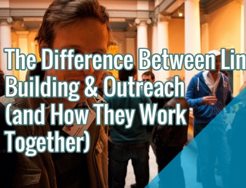The Difference between Link Building & Outreach (and How They Work Together)