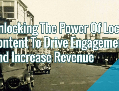 Unlocking The Power Of Local Content To Drive Engagement And Increase Revenue