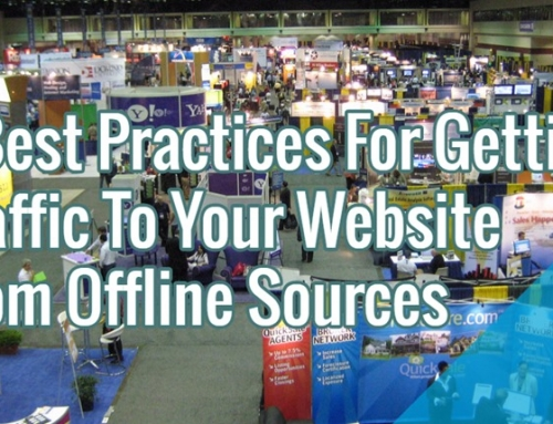 7 Best Practices For Getting Traffic To Your Website From Offline Sources