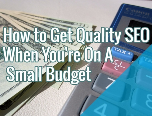 How To Get Quality SEO When You're On A Small Budget