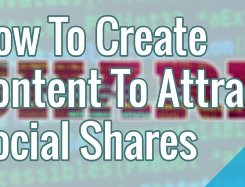 How To Create Content To Attract Social Shares
