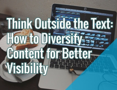 Think Outside the Text: How to Diversify Content for Better Visibility