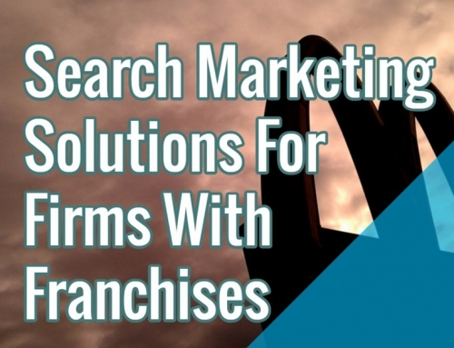 Search Marketing Solutions For Firms With Franchises