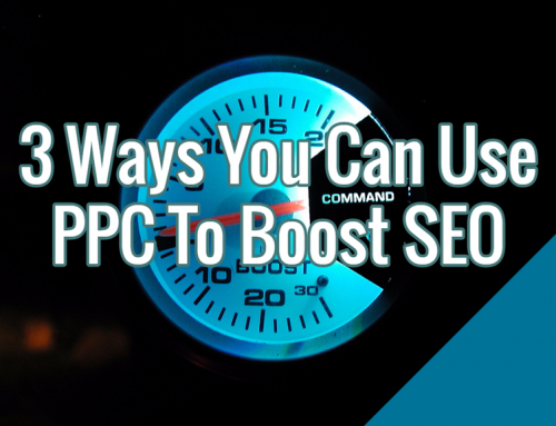 3 Ways You Can Use PPC To Boost SEO