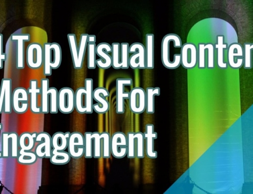 4 Top Visual Content Methods For Engagement