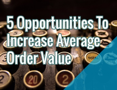 5 Opportunities To Increase Average Order Value