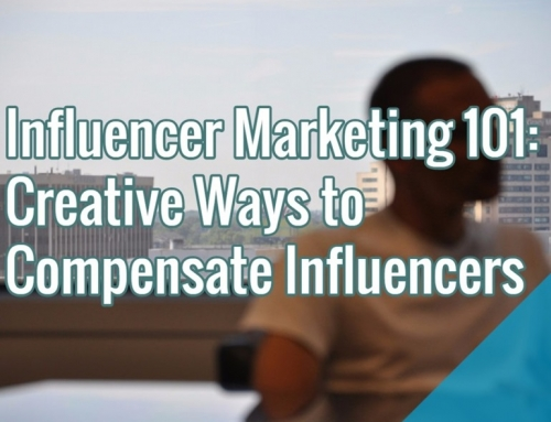 Influencer Marketing 101 – Creative Ways to Compensate Influencers [Case Studies] (Part 3)