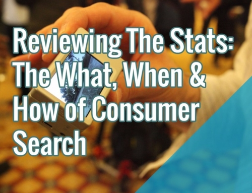 Reviewing The Stats: The What, When & How of Consumer Search