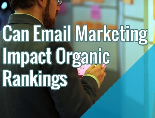 Can Email Marketing Impact Organic Rankings