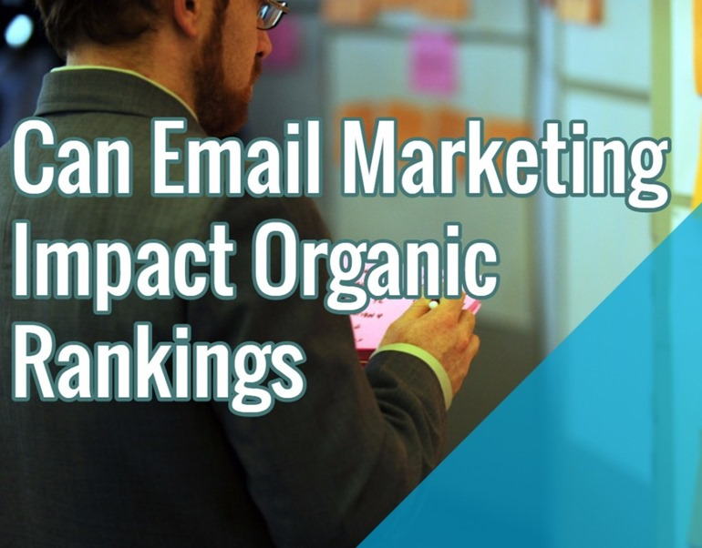 Can Email Marketing Impact Your Organic Rankings