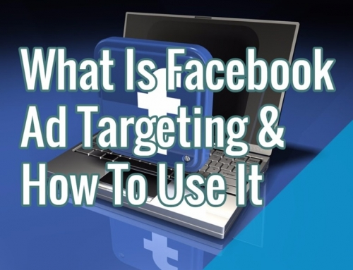What Is Facebook Ad Targeting & How To Use It
