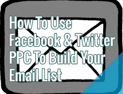 How To Use Facebook & Twitter PPC To Build Your Email List
