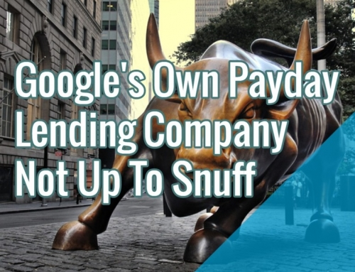 Google's Own Payday Lending Company Not Up To Snuff