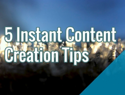 5 Instant Content Creation Tips