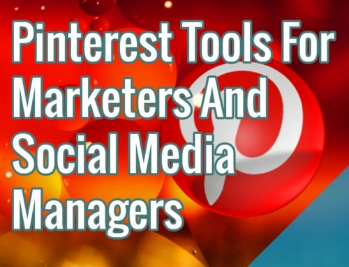Pinterest Tools For Marketers And Social Media Managers
