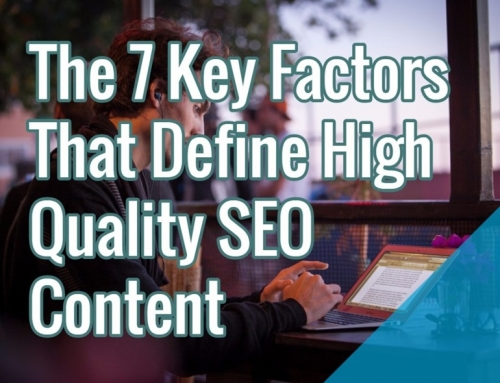 The 7 Key Factors That Define High Quality SEO Content